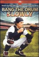 Bang the drum slowly
