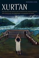 Xurt'an : the end of the world and other myths, songs, charms, and chants by the Northern Lacandones of Naha' /