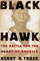 Black Hawk : the battle for the heart of America