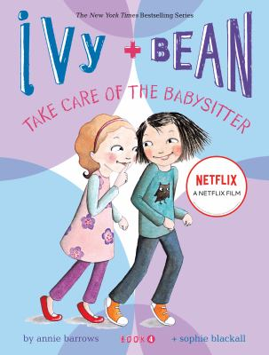 Ivy and bean – take care of the babysitter