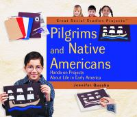 Pilgrims and Native Americans : hands-on projects about life in early America