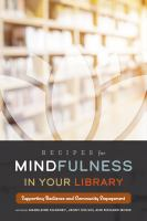 Recipes for mindfulness in your library : supporting resilience and community engagement /
