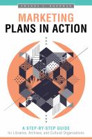Marketing plans in action : a step-by-step guide for libraries, archives, and cultural organizations /