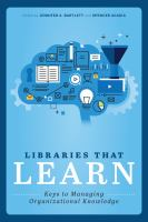 Libraries that learn : keys to managing organizational knowledge /