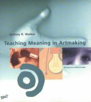 Teaching meaning in artmaking /