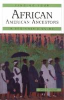 Finding your African American ancestors : a beginner's guide