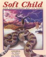 Soft Child: How Rattlesnake Got Its Fangs