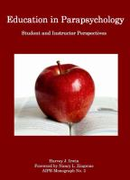 Education in parapsychology : student and instructor perspectives /