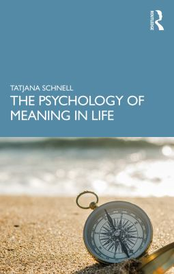 Book cover for The psychology of meaning in life [electronic resource] / Tatjana Schnell