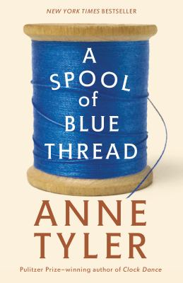 Cover Image for A Spool of Blue Thread by Anne Tyler