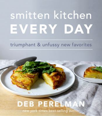 Cover Image for Smitten Kitchen Every Day by Deb Perelman