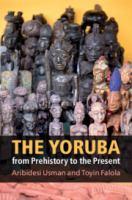 Yoruba from prehistory to the present /