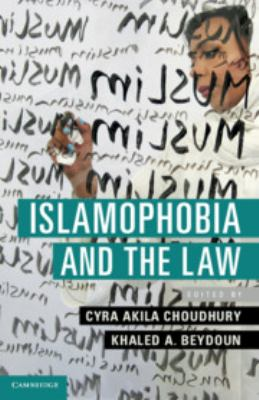 Book cover for Islamophobia and the law in the United States [electronic resource] / edited by Cyra Akila Choudhury, Florida International University; Khaled A. Beydoun, University of Detroit