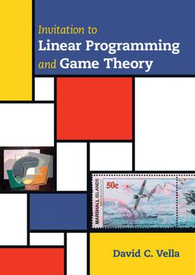 Book cover for Invitation to linear programming and game theory [electronic resource] / David C. Vella, Skidmore College, New York