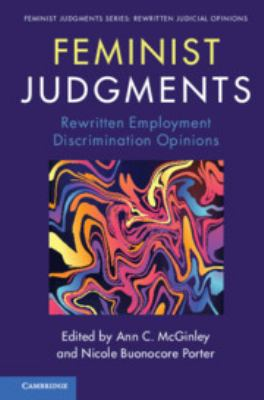 Book cover for Feminist judgments [electronic resource] : rewritten employment discrimination opinions/ edited by Ann C. McGinley, William S. Boyd School of Law at UNLV [and] Nicole Buonocore Porter, University of Toledo, Ohio