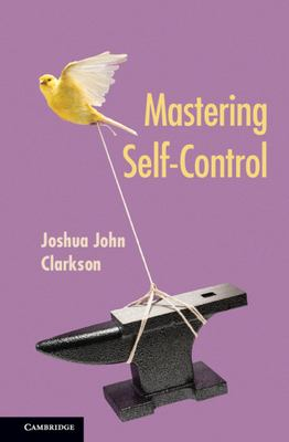 Book cover for Mastering Self-Control [electronic resource] / Clarkson