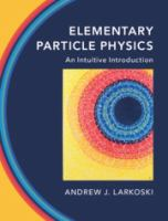 Elementary particle physics : an intuitive introduction /