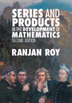 Book cover for Series and products in the development of mathematics [electronic resource] / Ranjan Roy, Beloit College, Wisconsin