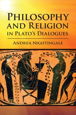 Book cover for Philosophy and Religion in Plato's Dialogues [electronic resource] / Nightingale