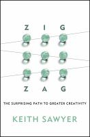 Zig zag : the surprising path to greater creativity /