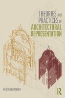 Theories and practices of architectural representation /
