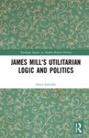 James Mill's utilitarian logic and politics /