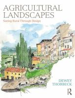 Agricultural landscapes : seeing rural through design /