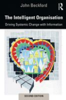 Intelligent organisation : driving systemic change with information /