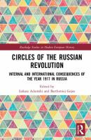 Circles of the Russian Revolution : internal and international consequences of the year 1917 in Russia /
