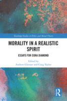 Morality in a realistic spirit : essays for Cora Diamond /
