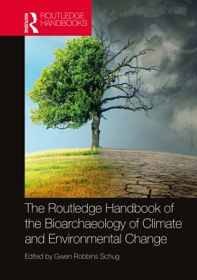 Book cover for The Routledge handbook of the bioarchaeology of climate and environmental change [electronic resource] / edited by Gwen Robbins Schug