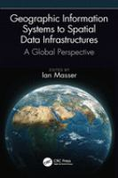 Geographic information systems to spatial data infrastructure : a global perspective /