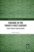 Xinjiang in the twenty-first century : Islam, ethnicity and resistance /