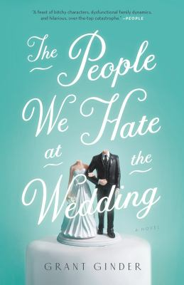 Cover Image for The People We Hate at the Wedding by Grant Ginder