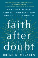 Faith after doubt : why your beliefs stopped working and what to do about it