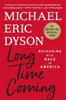 Long time coming : reckoning with race in America