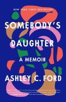 Somebody's Daughter; a memoir
