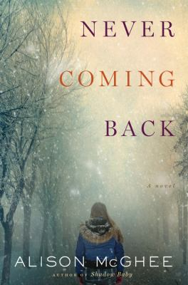 Cover Image for Never Coming Back by Alison McGhee
