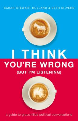 Cover Image for I Think You're Wrong (But I'm Listening) by Holland