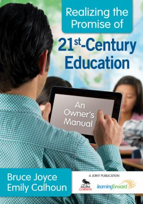 Book cover for Realizing the promise of 21st-century education [electronic resource] : an owner's manual / Bruce Joyce, Emily Calhoun