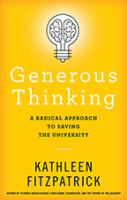 Generous thinking : a radical approach to saving the university /