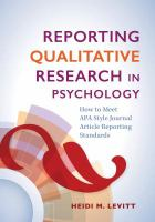 Reporting qualitative research in psychology : how to meet APA style journal article reporting standards /