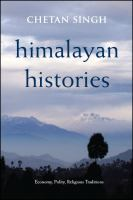 Himalayan histories : economy, polity, religious traditions /