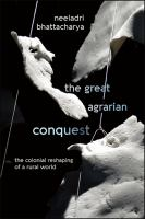 Great agrarian conquest : the colonial reshaping of a rural world /