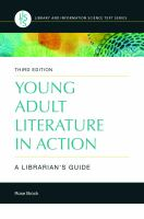 Young adult literature in action : a librarian's guide /