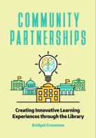Community partnerships with school libraries : creating innovative learning experiences /