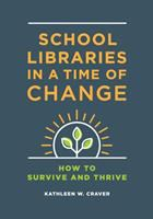 School libraries in a time of change : how to survive and thrive /