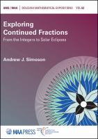 Exploring continued fractions : from the integers to solar eclipses /