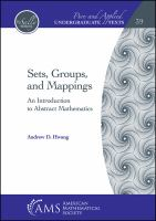 Sets, groups, and mappings : an introduction to abstract mathematics /