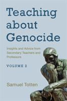Teaching about genocide. Volume 2 : insights and advice from secondary teachers and professors